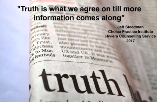 Truth is what we agree on anti more information comes along